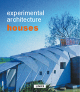 EXPERIMENTAL ARCHITECTURE: HOUSES