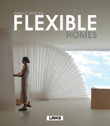 GREAT SPACES: FLEXIBLE HOMES