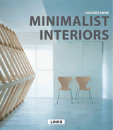 HOUSES NOW: MINIMALIST INTERIORS