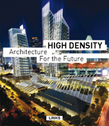 HIGH DENSITY: ARCHITECTURE FOR THE FUTURE