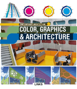 CONTEMPORARY ARCHITECTURE: COLOR, GRAPHICS & ARCHITECTURE