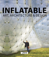 INFLATABLE: ART, ARCHITECTURE & DESIGN