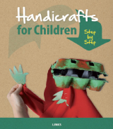 HANDICRAFTS FOR CHILDREN: STEP BY STEP