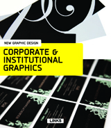 NEW GRAPHIC DESIGN: CORPORATE & INSTITUTIONAL GRAPHICS