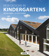 NEW DESIGNS IN KINDERGARTENS DESIGN GUIDE + 31 CASE STUDIES