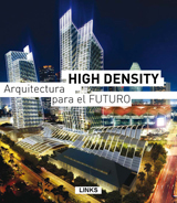 HIGH DENSITY: ARQUITECTURA PARA EL FUTURO