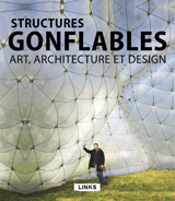 STRUCTURES GONFLABLES: ART, ARCHITECTURE ET DESIGN